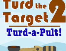Turd the Target 2 - Turd-a-Pult!
